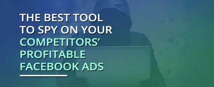 Best 10 Facebook Ads Spy Tools for Better Online Promotion